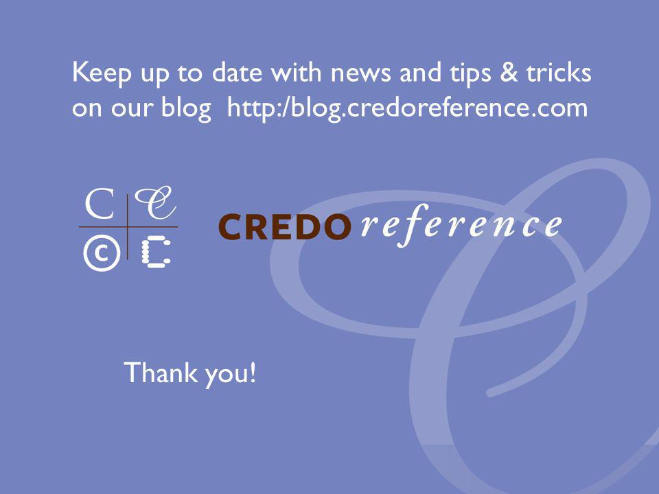 Thank you! Keep up to date with news and tips & tricks on our blog http:/blog.credoreference.com