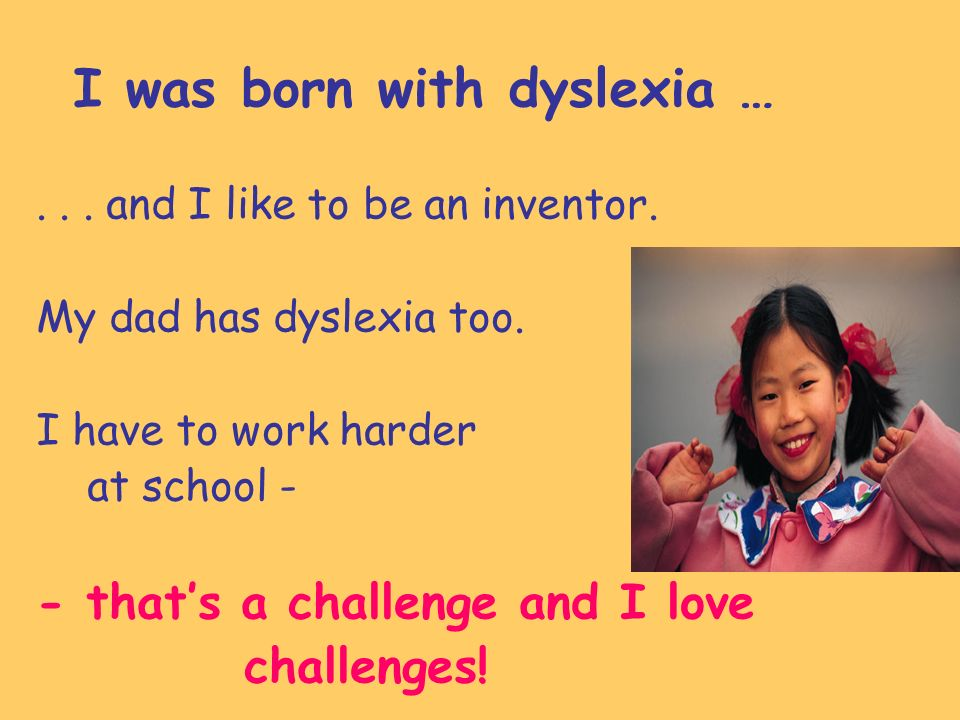 How does my dyslexia affect me.