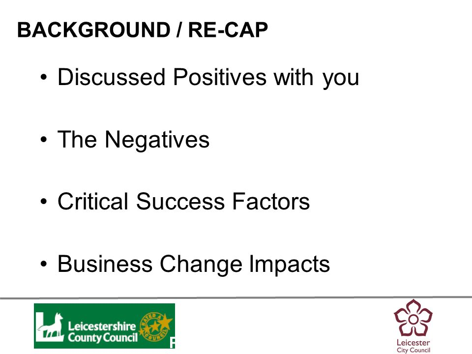 Personalisation Carried out a similar exercise; –Service Users –Staff Gathered 511 raw requirements Sorted, merged, analysed and polished Into 236 complete business requirements BACKGROUND / RE-CAP