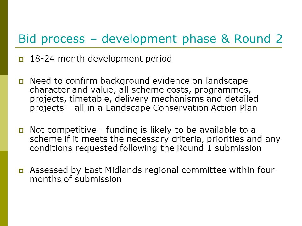Bid process – development phase & Round 2 18-24 month development period Need to confirm background evidence on landscape character and value, all sch