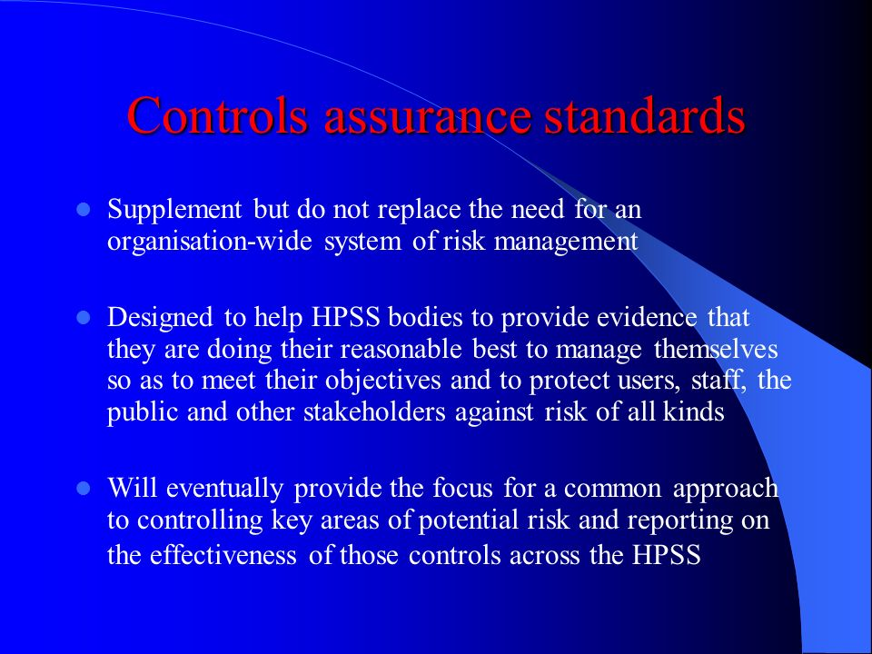 The risk management process Universal concern about improved governance DAO 5/2001 – Statement on Internal Control HPSS duty to protect users, staff a