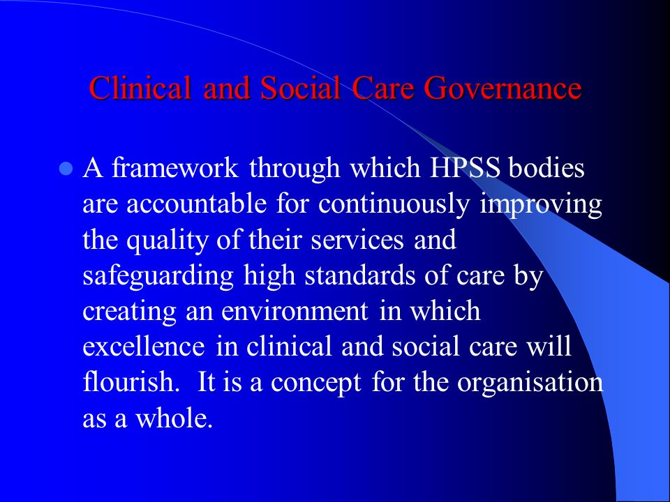 Monitoring and Regulation Extension of regulation to wider range of services Regulations on minimum standards of care Health and Personal Social Servi