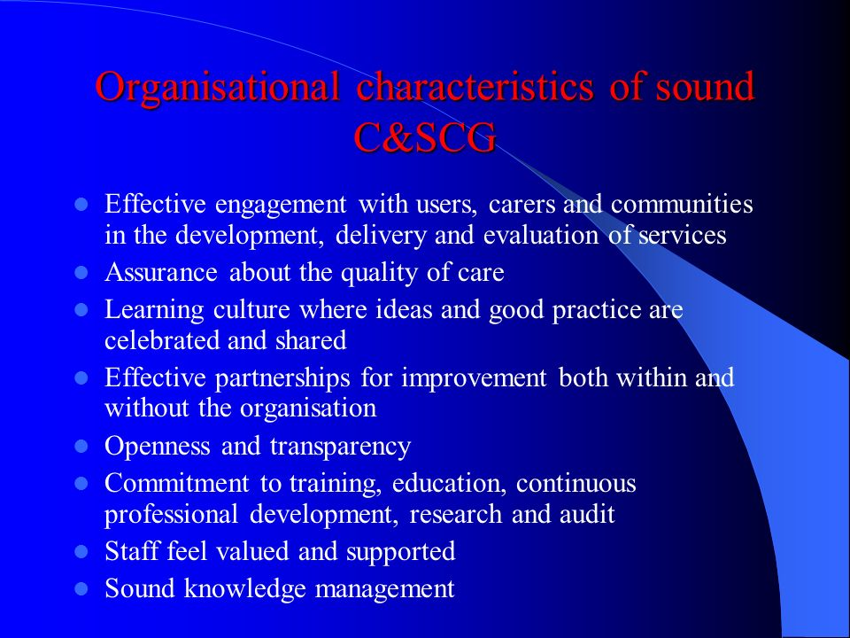 Clinical and Social Care Governance A framework through which HPSS bodies are accountable for continuously improving the quality of their services and