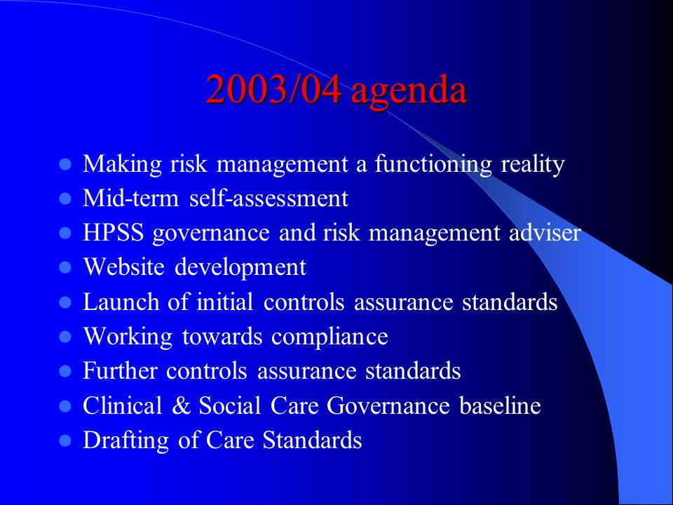 2002/03 agenda Adopting a common model for risk management- AS/NZS 4360: 1999 Putting the fundamental structures and processes in place - HSS (PPM) 3/