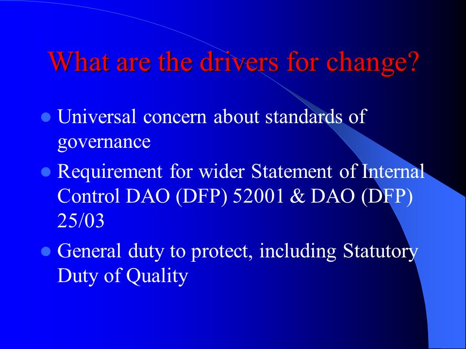 What are the drivers for change.