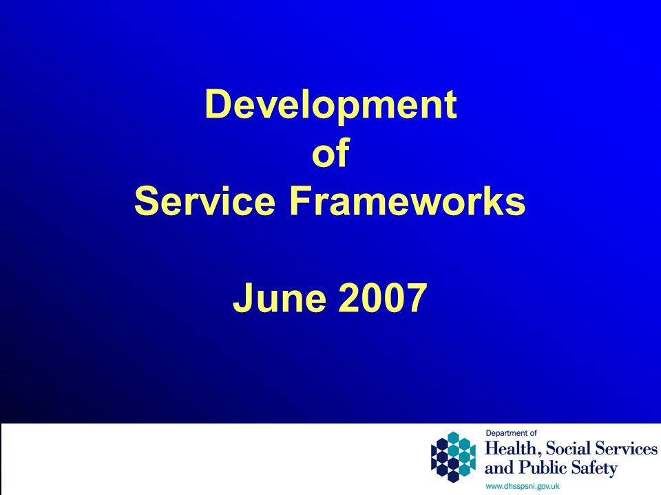 Development of Service Frameworks June 2007