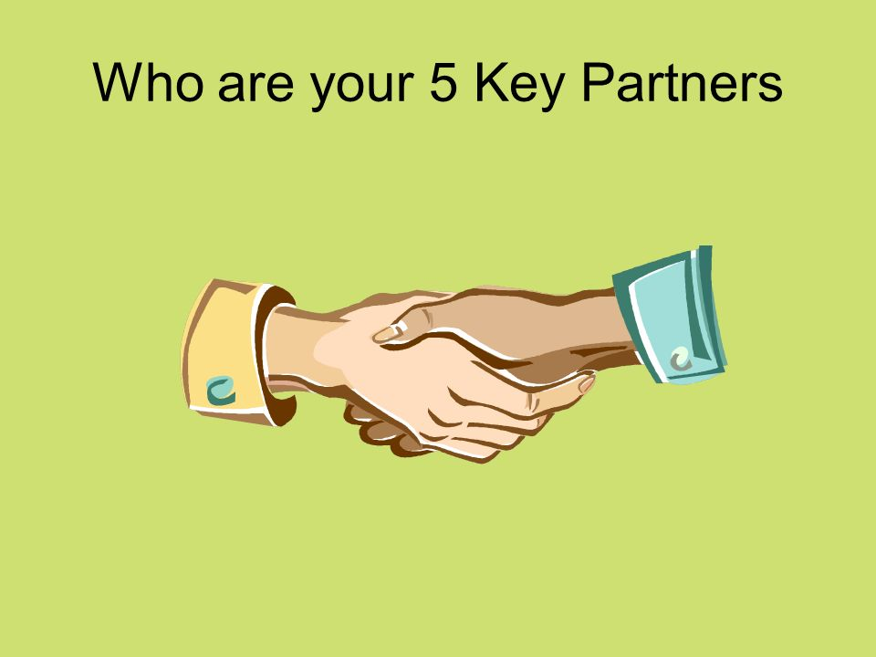Who are your 5 Key Partners