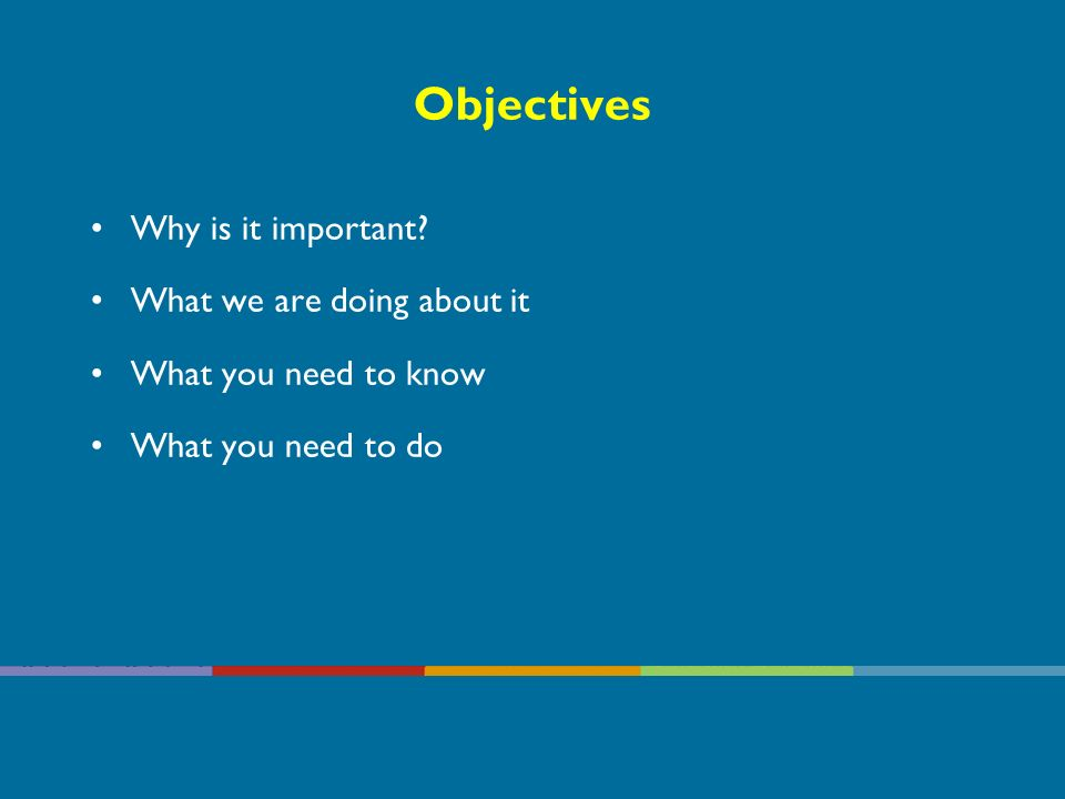 Objectives Why is it important.