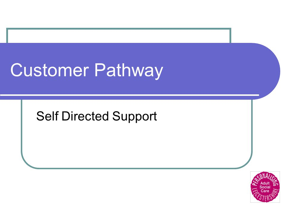 Customer Pathway Self Directed Support