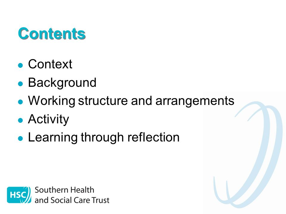 Contents Context Background Working structure and arrangements Activity Learning through reflection
