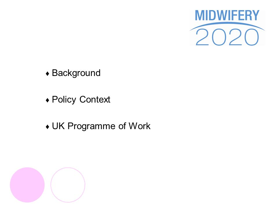 Background Policy Context UK Programme of Work