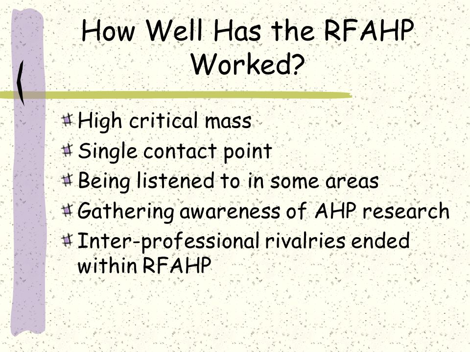 Limitations of the RFAHP Reliance on voluntarism Communication could be improved further AHPF relationship could be clearer Real power currently limited
