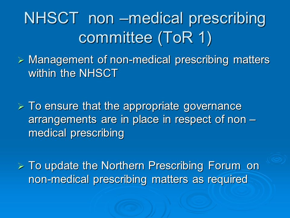NHSCT non –medical prescribing committee (ToR 1) Management of non-medical prescribing matters within the NHSCT Management of non-medical prescribing