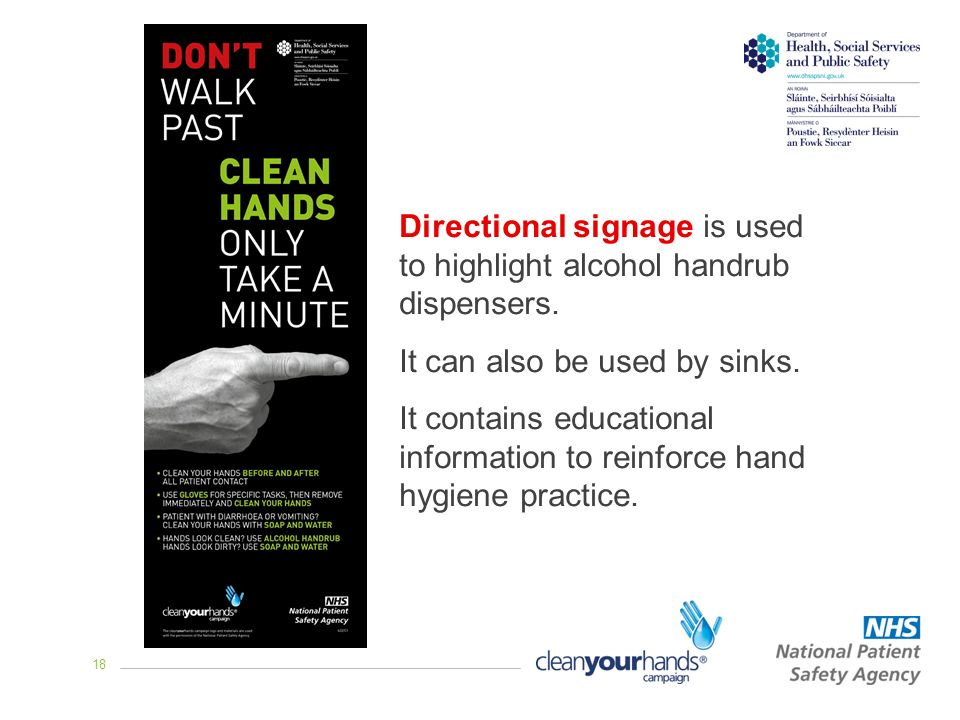 18 Directional signage is used to highlight alcohol handrub dispensers.