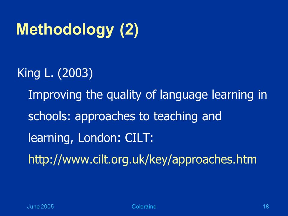 June 2005Coleraine17 Methodology (1) Hewer S.