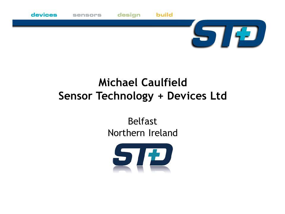 Michael Caulfield Sensor Technology + Devices Ltd Belfast Northern Ireland