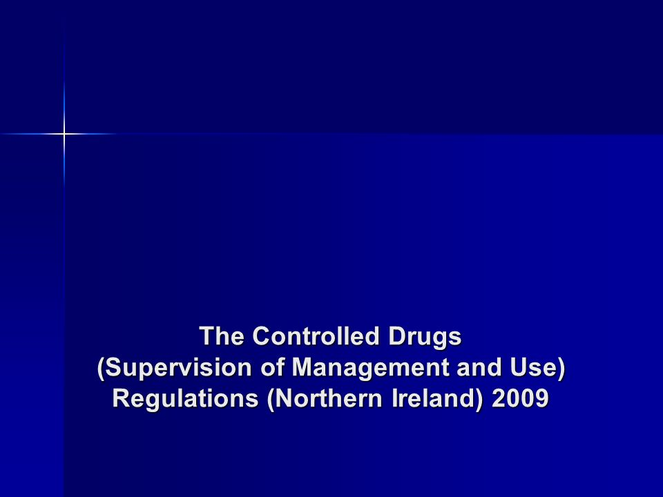 The Controlled Drugs (Supervision of Management and Use) Regulations (Northern Ireland) 2009