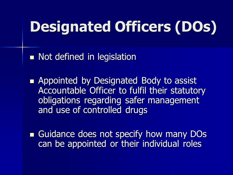 AO Resources (Reg 7) Designated Bodies must provide resources to AO to enable him to carry out his responsibilities.