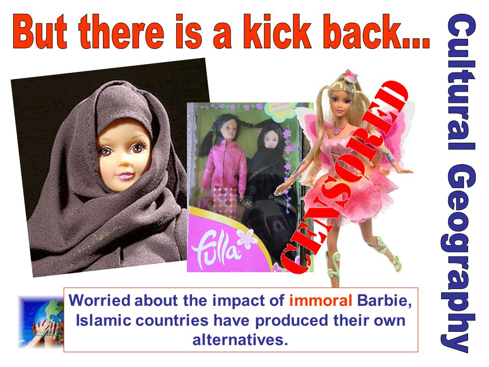 http://www.middle-east-online.com/english/ id=15449 Worried about the impact of immoral Barbie, Islamic countries have produced their own alternatives.