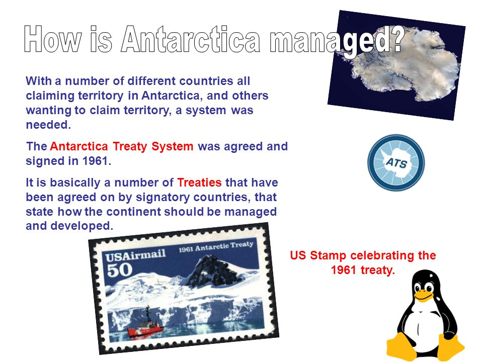 With a number of different countries all claiming territory in Antarctica, and others wanting to claim territory, a system was needed. The Antarctica