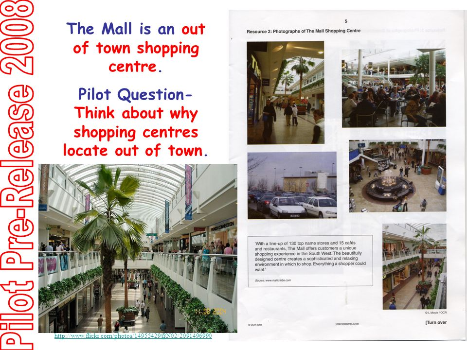The Mall is an out of town shopping centre.