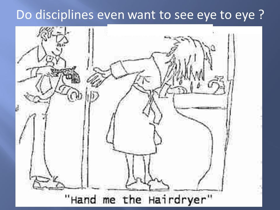 Do disciplines even want to see eye to eye