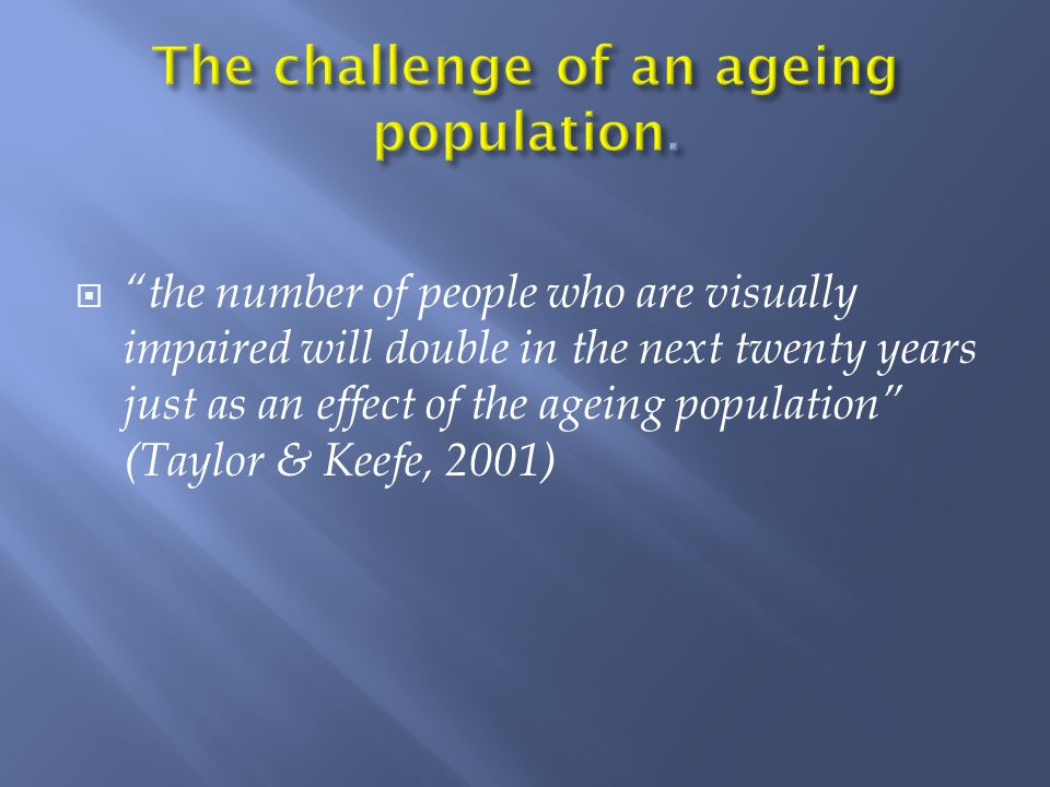 Our population is ageing Increasing need and demand for services Primary care opthalmic services, based on partnerships, need to be developed to meet demand Investment required Existing services need to be used effectively