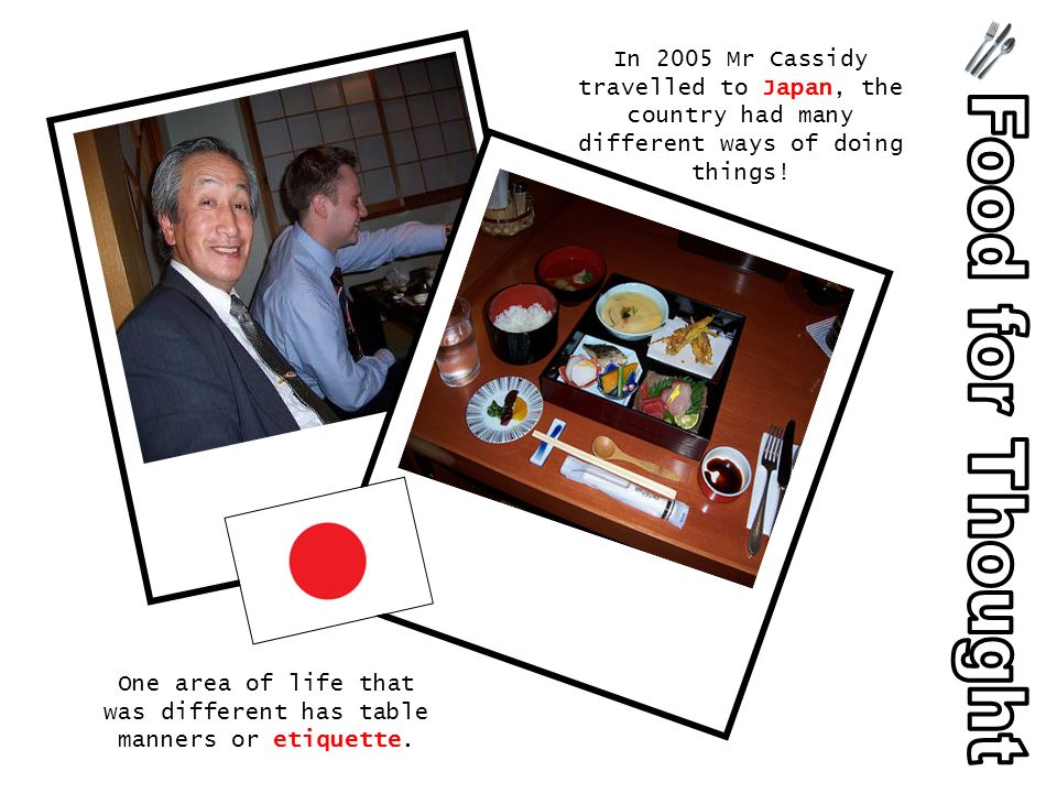 In 2005 Mr Cassidy travelled to Japan, the country had many different ways of doing things.