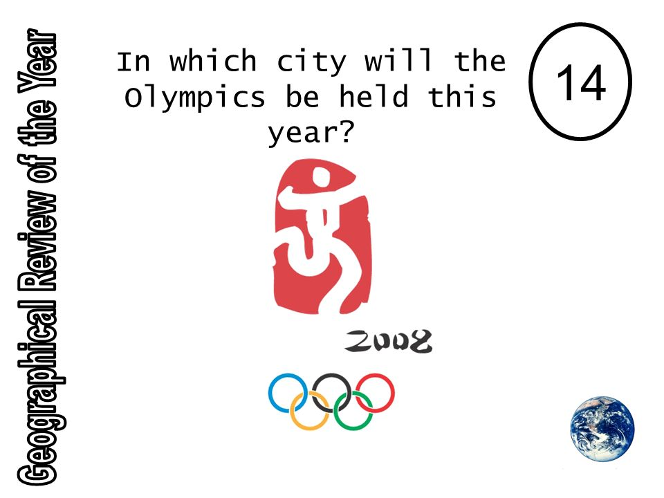 14 In which city will the Olympics be held this year?
