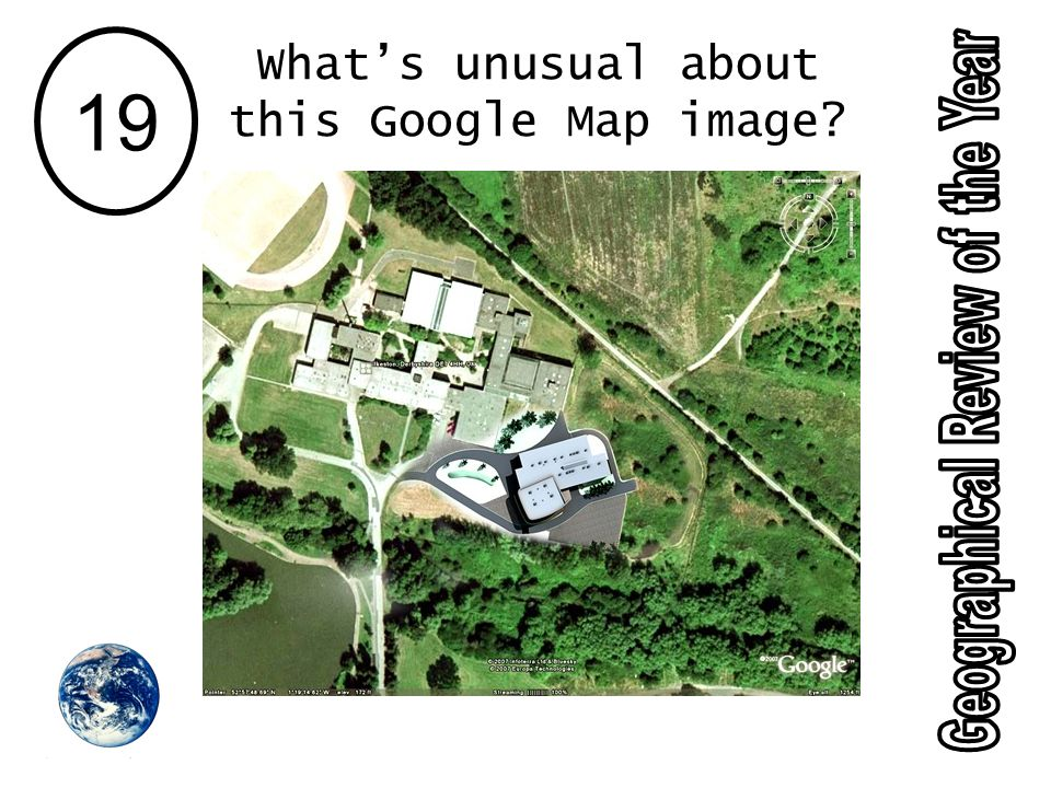 19 Whats unusual about this Google Map image?