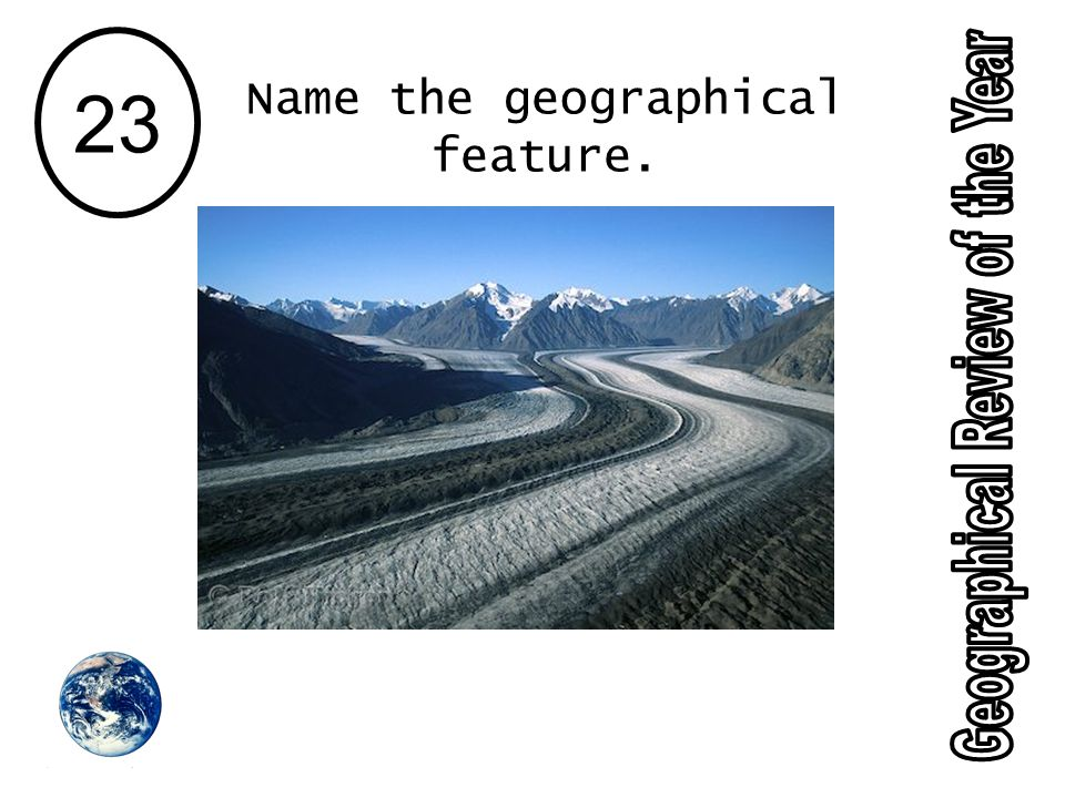 23 Name the geographical feature.