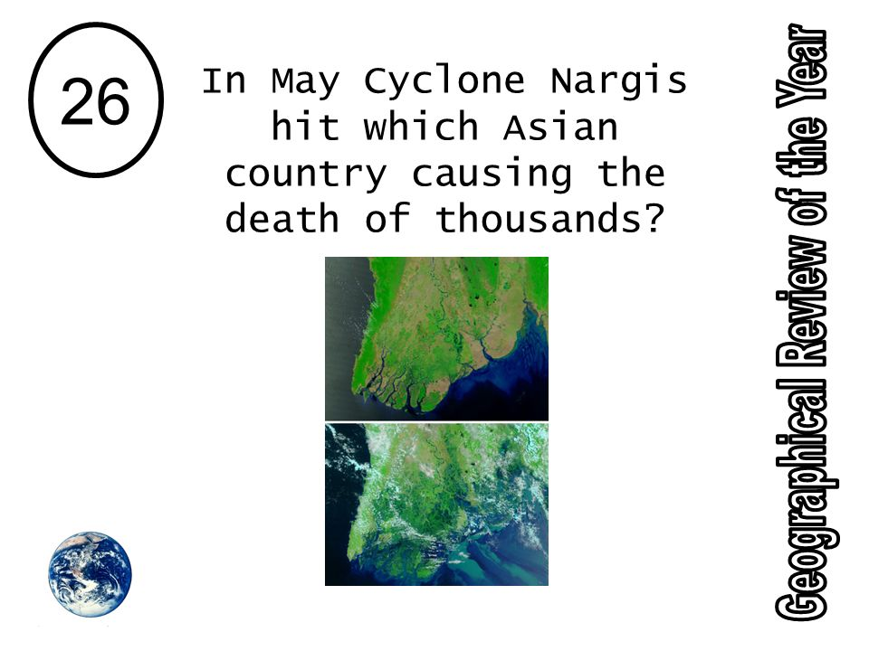 26 In May Cyclone Nargis hit which Asian country causing the death of thousands?
