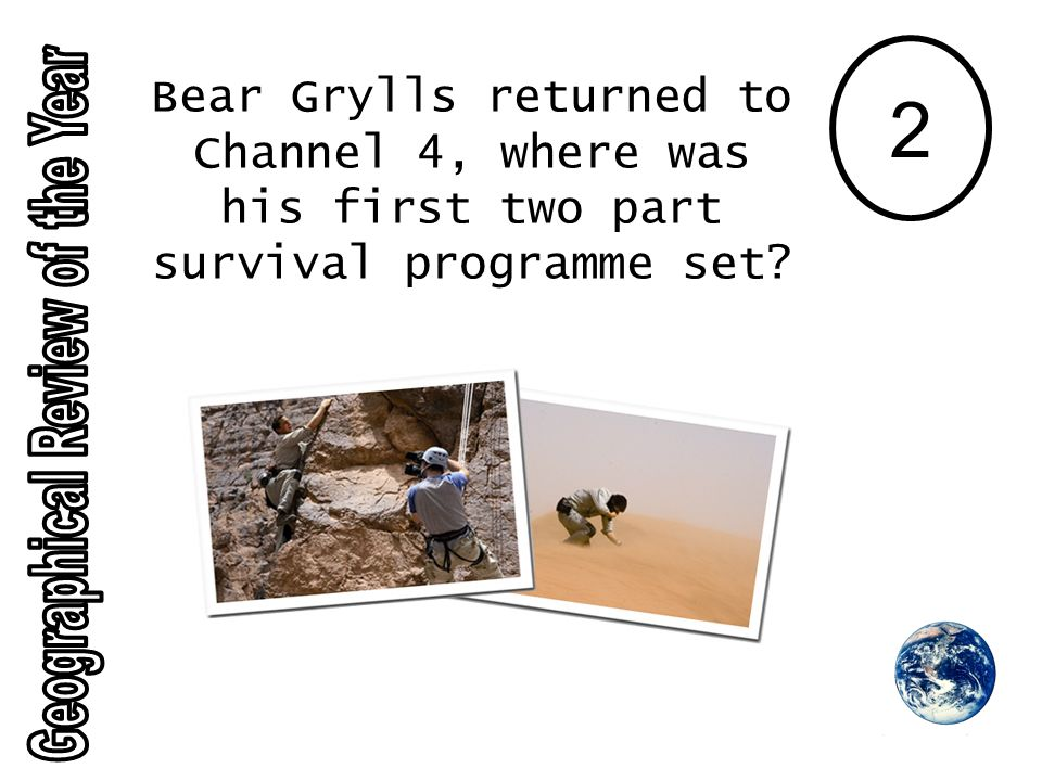 2 Bear Grylls returned to Channel 4, where was his first two part survival programme set