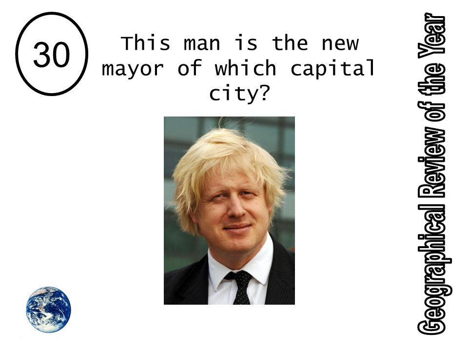 30 This man is the new mayor of which capital city