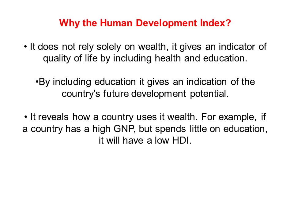 Why the Human Development Index.