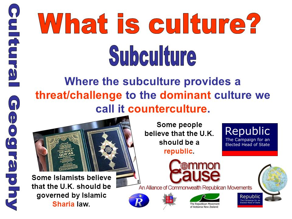 Where the subculture provides a threat/challenge to the dominant culture we call it counterculture. Some Islamists believe that the U.K. should be gov