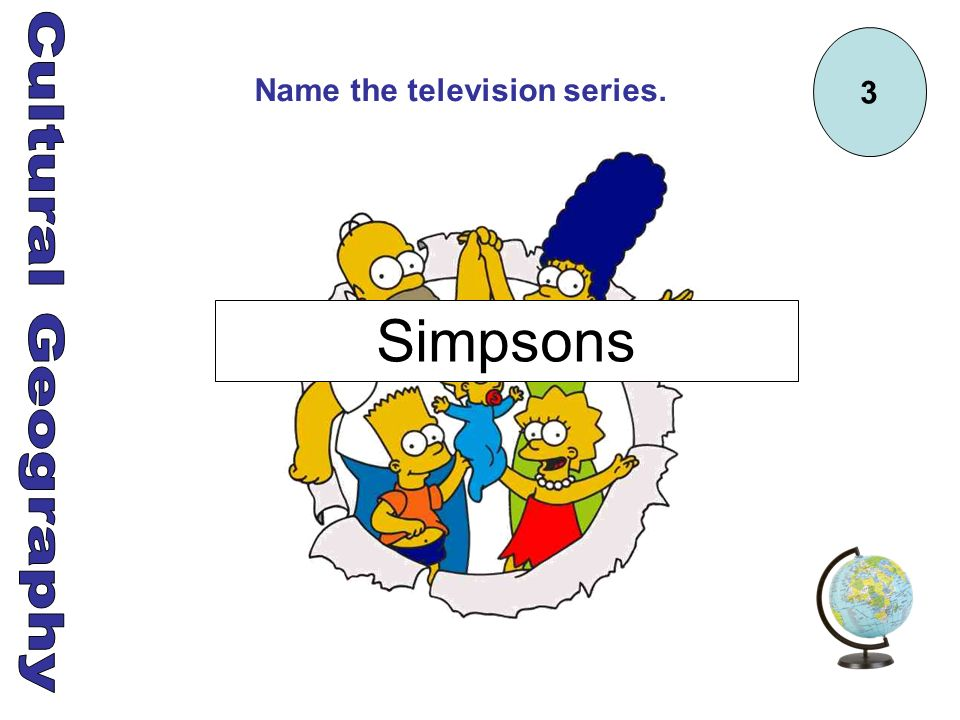 3 Name the television series. Simpsons