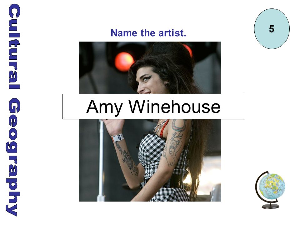 5 Name the artist. Amy Winehouse