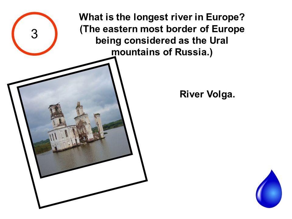 3 What is the longest river in Europe.