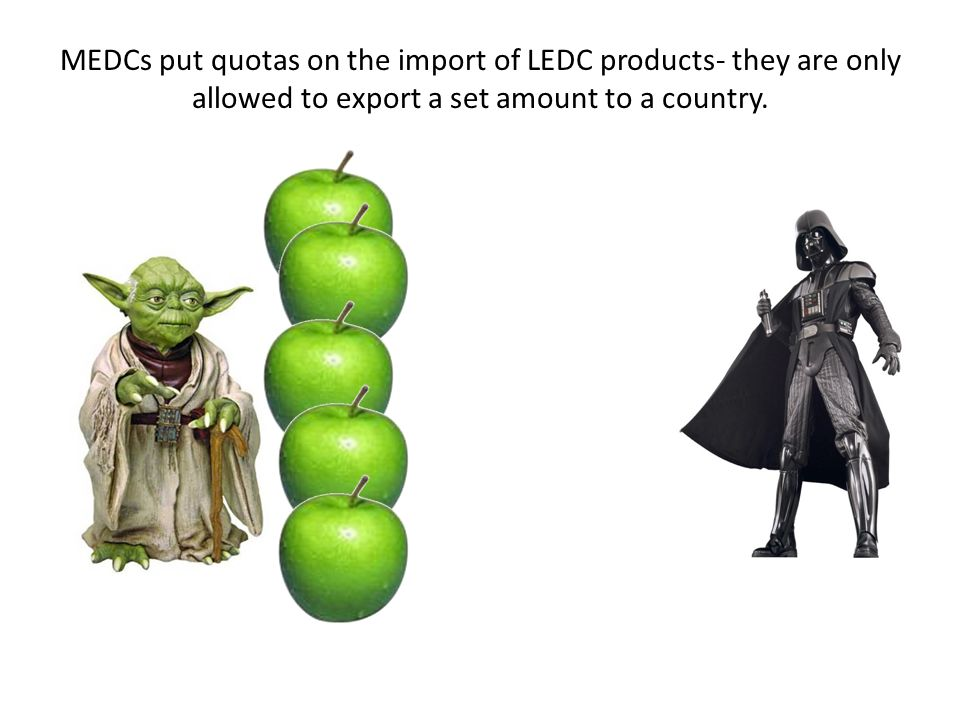 MEDCs put quotas on the import of LEDC products- they are only allowed to export a set amount to a country.