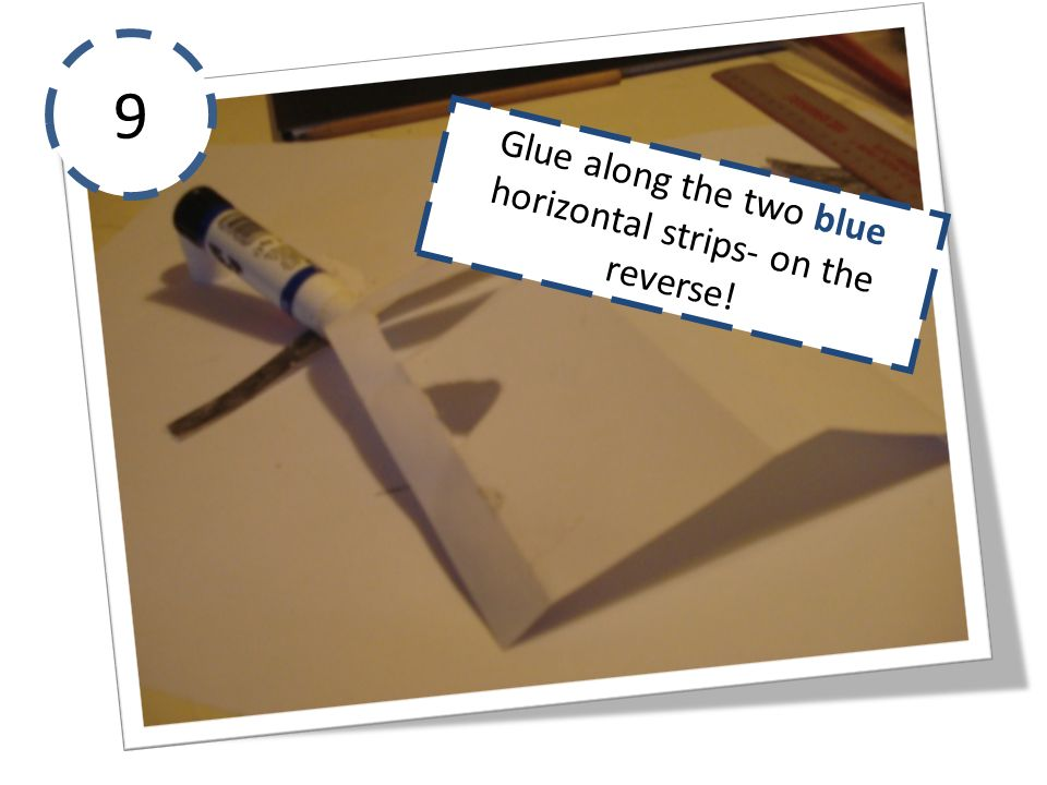 9 Glue along the two blue horizontal strips- on the reverse!