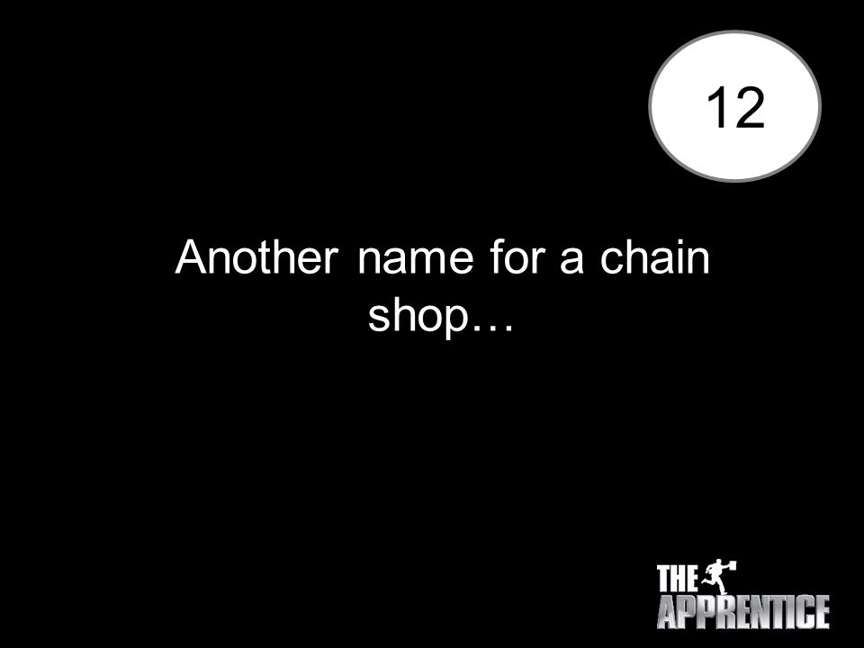 12 Another name for a chain shop…