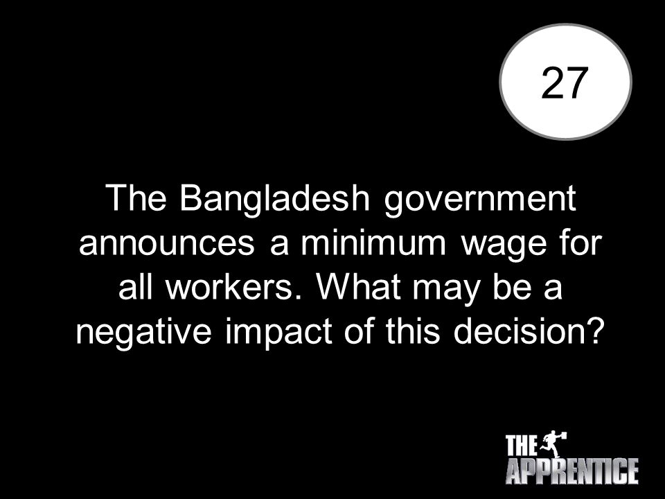 27 The Bangladesh government announces a minimum wage for all workers.