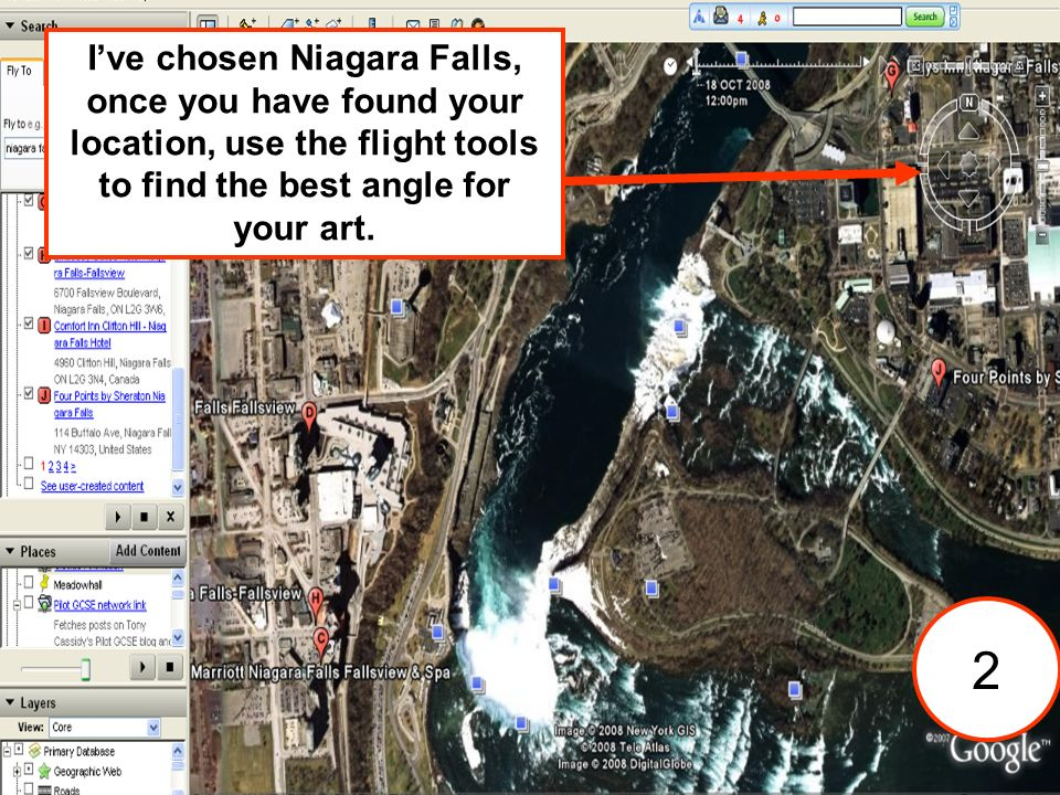 2 Ive chosen Niagara Falls, once you have found your location, use the flight tools to find the best angle for your art.