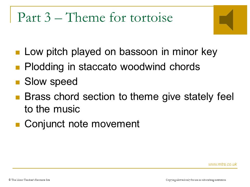 © The Music Teachers Resource Site Copying allowed only for use in subscribing institution Part 2 – Theme for hare