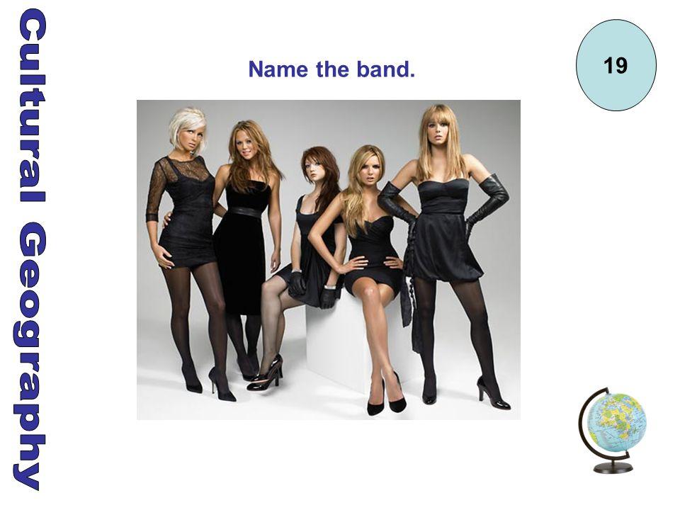 19 Name the band.