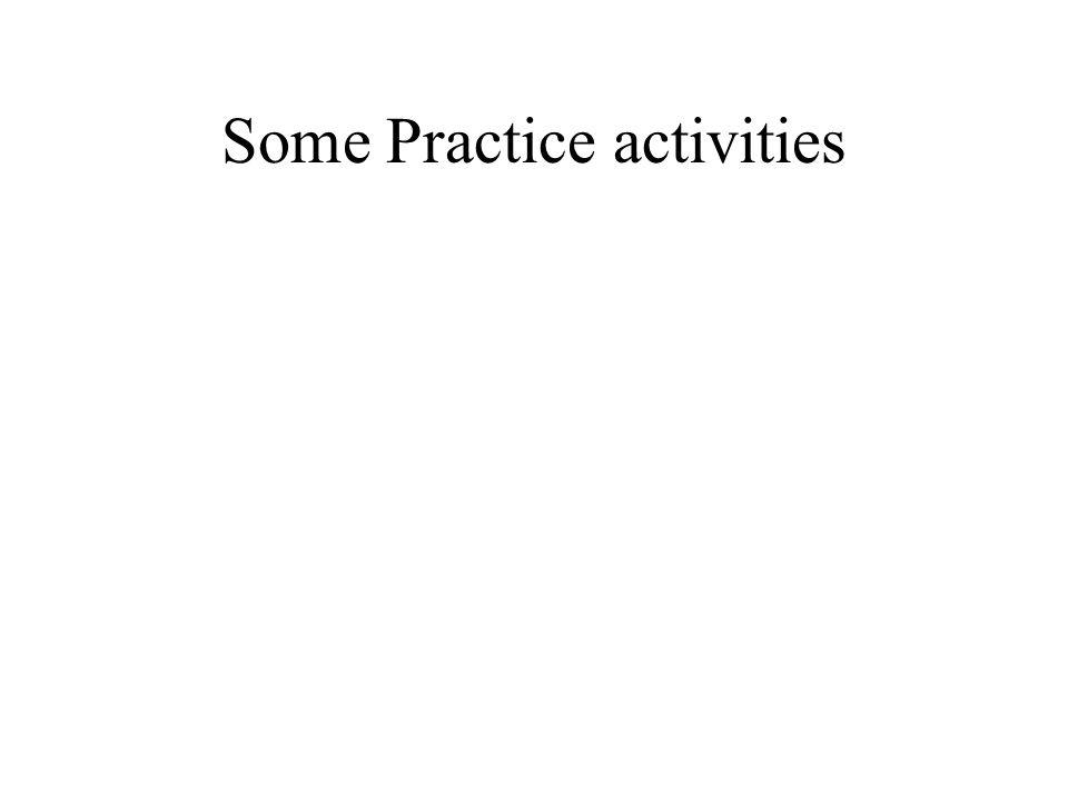 Some Practice activities
