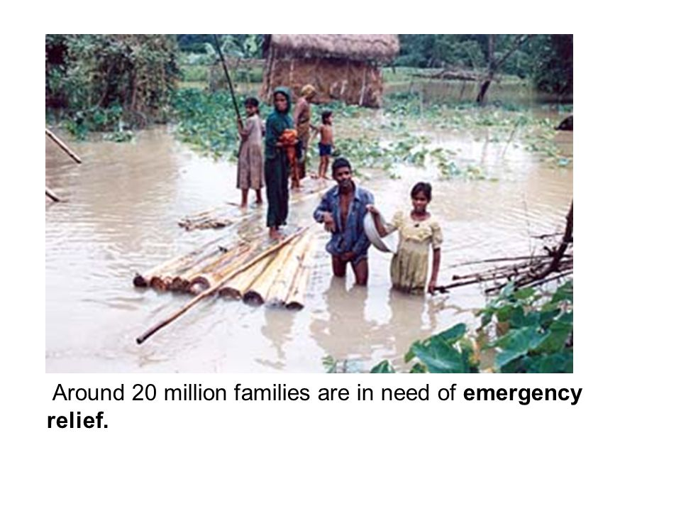 Around 20 million families are in need of emergency relief.