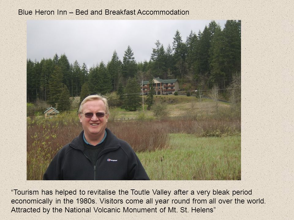 Blue Heron Inn – Bed and Breakfast Accommodation Tourism has helped to revitalise the Toutle Valley after a very bleak period economically in the 1980