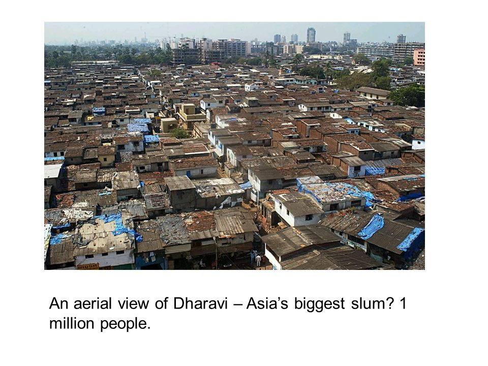 An aerial view of Dharavi – Asias biggest slum? 1 million people.